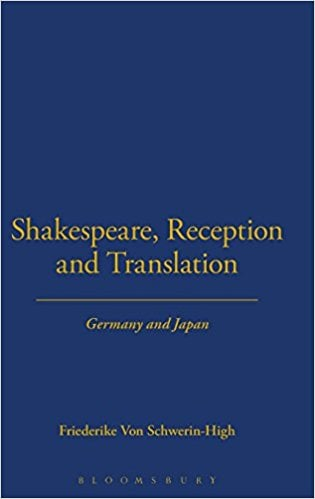 Shakespeare, Reception and Translation: Germany and Japan book written by Friedrike Schwerin-High