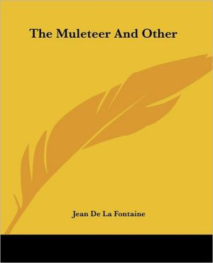 The Muleteer and Other written by Jean de La Fontaine