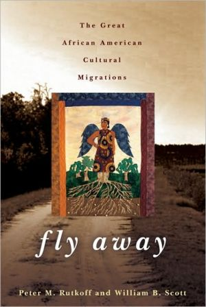 Fly Away: The Great African American Cultural Migrations book written by Peter M. Rutkoff