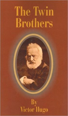 The Twin Brothers book written by Victor Hugo