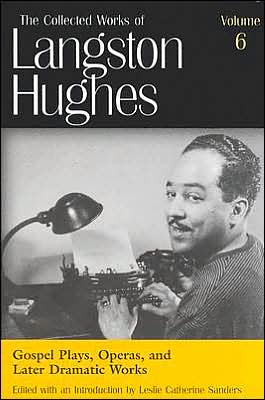 Gospel Plays, Operas, and Later Dramatic Works (The Collected Works of Langston Hughes), Vol. 6 book written by LANGSTON HUGHES