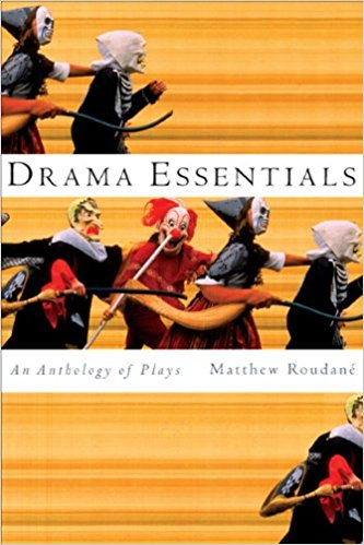 Drama Essentials: An Anthology of Plays book written by Matthew Roudan