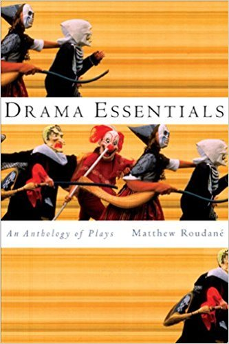 Drama Essentials: An Anthology of Plays written by Matthew Roudan?
