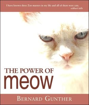 The Power of Meow: From Rumi to Me book written by Bernard Gunther