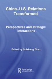 China-U. S. relations transformed book written by Suisheng Zhao