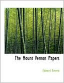 The Mount Vernon Papers book written by Edward Everett