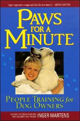 Paws for a Minute: People Training for Dog Owners book written by Inger Martens