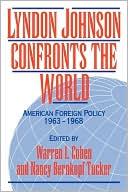 Lyndon Johnson Confronts the World book written by Warren I. Cohen