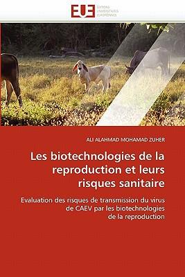 Les Biotechnologies de La Reproduction Et Leurs Risques Sanitaire written by Ali Alahmad Mohamad Zuher