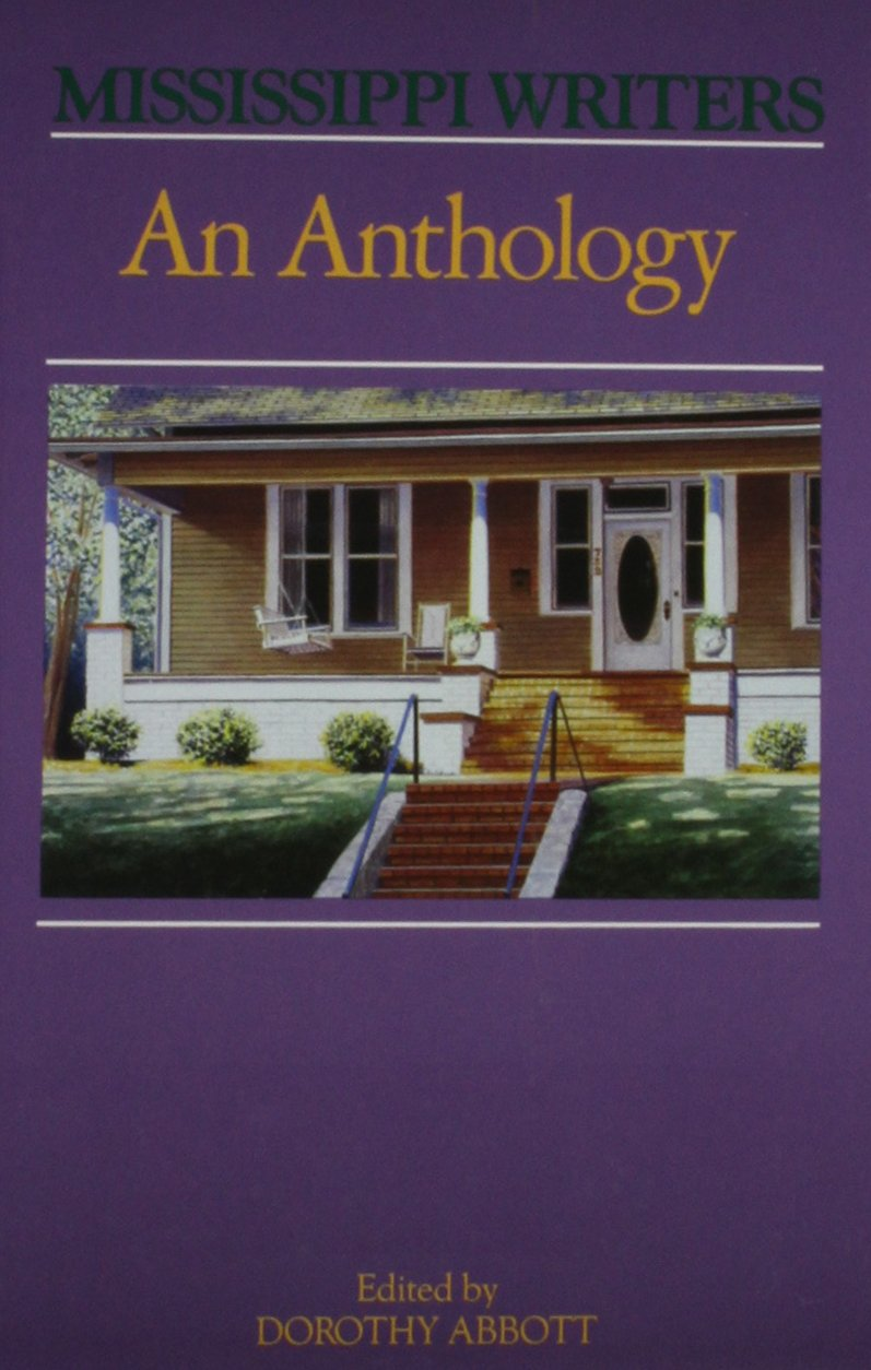 Mississippi Writers: An Anthology written by Dorothy Abbott
