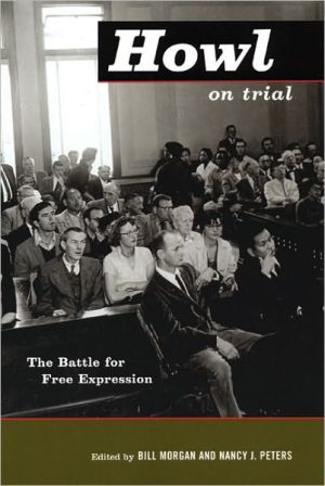 Howl on Trial: The Battle for Free Expression book written by Bill Morgan