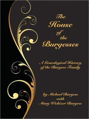 The House Of The Burgesses book written by Michael Burgess