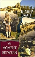 The Moment Between book written by Nicole Baart