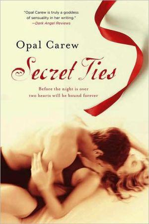 Secret Ties book written by Opal Carew