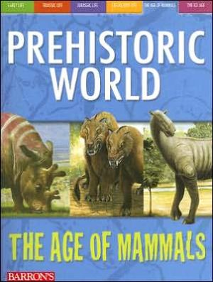 The Age of Mammals written by Dougal Dixon