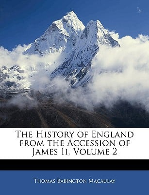 The History of England from the Accession of James Ii, Volume 2 written by Thomas Babington Macaulay