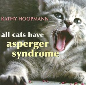 All Cats Have Asperger Syndrome written by Kathy Hoopmann