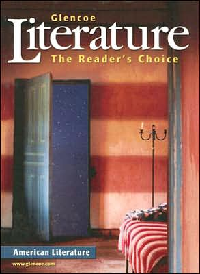 Glencoe Literature: American Literature: The Reader's Choice written by Jeffrey D. Wilhelm
