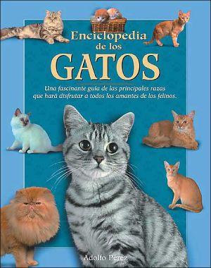 Enciclopedia de los gatos book written by Adolfo Perez