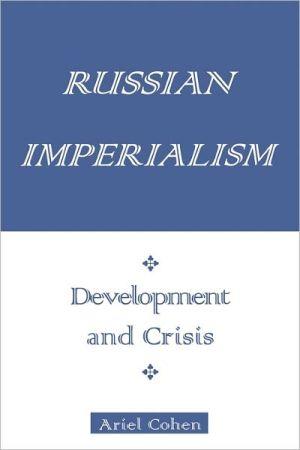 Russian imperialism book written by Ariel Cohen