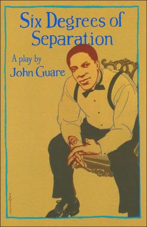 Six Degrees of Separation: A Play book written by John Guare