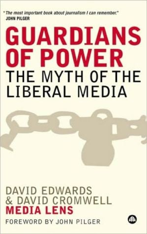 Guardians of Power: The Myth of the Liberal Media book written by David Edwards