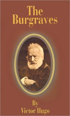 The Burgraves book written by Victor Hugo