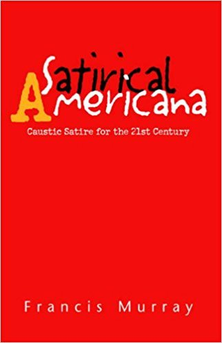 Satirical Americana book written by Francis Murray