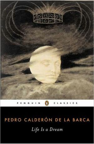Life Is a Dream book written by Pedro Calderon de la Barca