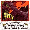 Where Once There Was a Wood book written by Denise Fleming