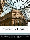 Egmont book written by Johann Wolfgang von Goethe