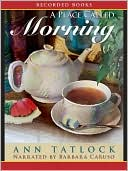 A Place Called Morning book written by Ann Tatlock
