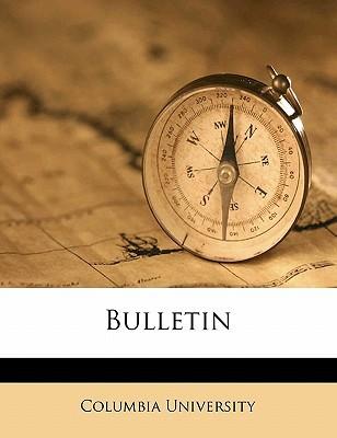 Bulletin book written by Columbia University