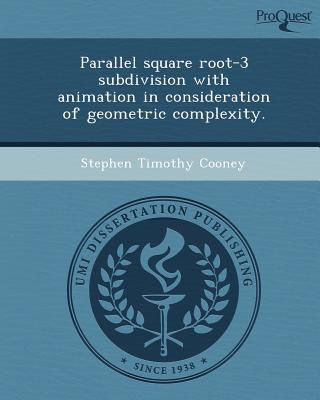 Parallel Square Root-3 Subdivision with Animation in Consideration of Geometric Complexity. written by Stephen Timothy Cooney