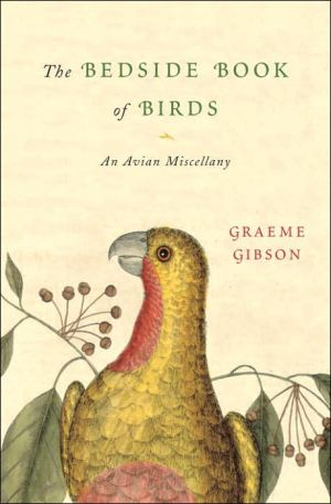 The Bedside Book of Birds: An Avian Miscellany book written by Graeme Gibson