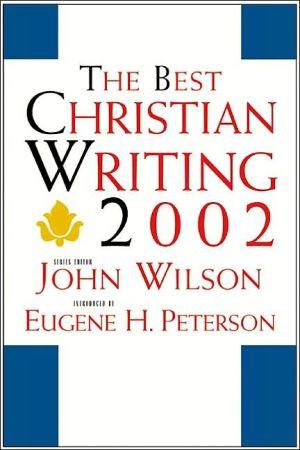 Best Christian Writing 2002 book written by John Wilson