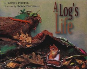 A Log's Life book written by Wendy Pfeffer