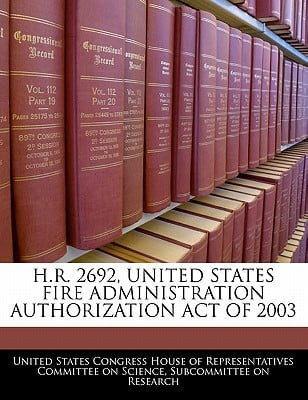 H.R. 2692, United States Fire Administration Authorization Act of 2003 written by United States Congress House of Represen