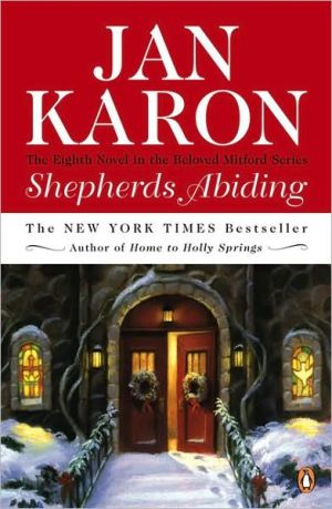 Shepherds Abiding: With Esther's Gift and The Mitford Snowmen (Mitford Series #8) book written by Jan Karon