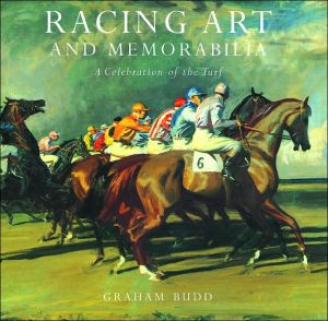 Racing Art and Memorabilia: A Celebration of the Turf book written by Graham Budd