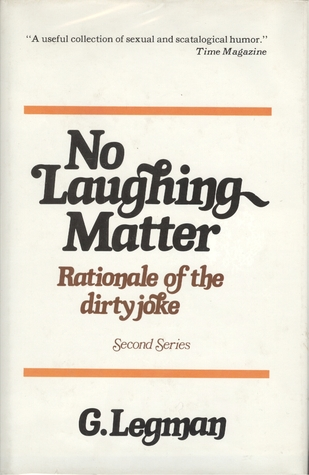 Rationale of the dirty joke written by G. Legman
