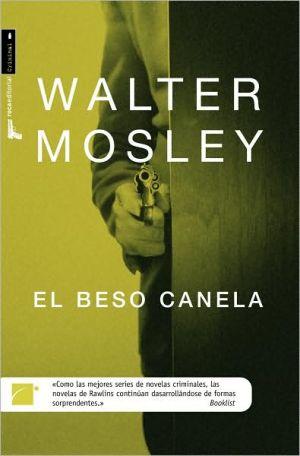 El beso canela (Cinnamon Kiss) book written by Walter Mosley