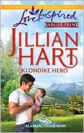 Klondike Hero book written by Jillian Hart