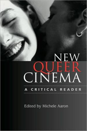 New Queer Cinema: A Critical Reader book written by Michele Aaron