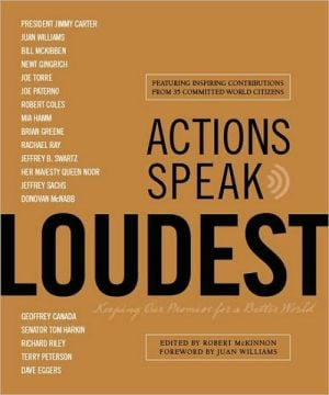 Actions Speak Loudest: Keeping Our Promise for a Better World book written by Robert McKinnon