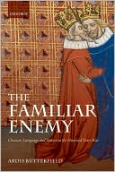 The Familiar Enemy: Chaucer, Language, and Nation in the Hundred Years War written by Ardis Butterfield