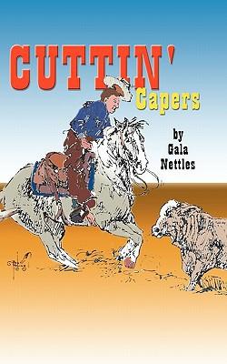 Cuttin' Capers book written by Gala Nettles