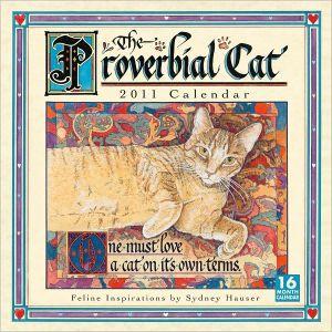 2011 Proverbial Cat Wall Calendar book written by Sydney Hauser