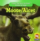 Moose/Alces book written by JoAnn Early Macken