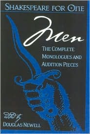 Shakespeare for One: Men: The Complete Monologues and Audition Pieces book written by Douglas Newell